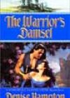 The Warrior's Damsel by Denise Hampton