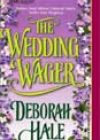 The Wedding Wager by Deborah Hale