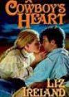 A Cowboy's Heart by Liz Ireland