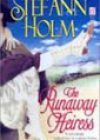 The Runaway Heiress by Stef Ann Holm