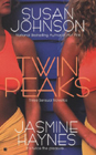 Twin Peaks by Susan Johnson and Jasmine Haynes