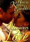 Illusions of Love by Marcia King-Gamble