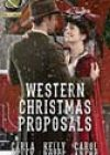Western Christmas Proposals by Carla Kelly, Kelly Boyce, and Carol Arens