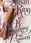 Waking the Princess by Susan King