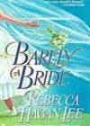 Barely a Bride by Rebecca Hagan Lee
