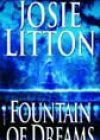 Fountain of Dreams by Josie Litton