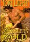 Gambler's Gold by Tori Light