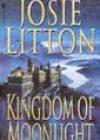 Kingdom of Moonlight by Josie Litton