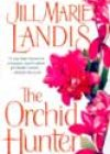 The Orchid Hunter by Jill Marie Landis