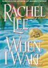 When I Wake by Rachel Lee