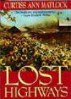 Lost Highways by Curtiss Ann Matlock