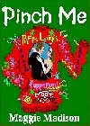 Pinch Me by Maggie Madison