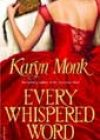 Every Whispered Word by Karyn Monk