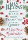 A Christmas to Remember by Lisa Kleypas, Lorraine Heath, Megan Frampton, and Vivienne Lorret
