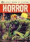 Little Book of Vintage Horror by Tim Pilcher