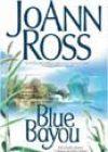 Blue Bayou by JoAnn Ross