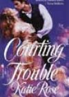Courting Trouble by Katie Rose