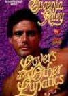 Lovers and Other Lunatics by Eugenia Riley