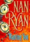 Wanting You by Nan Ryan