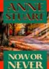 Now or Never by Anne Stuart