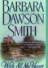 With All My Heart by Barbara Dawson Smith