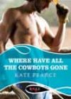 Where Have All the Cowboys Gone by Kate Pearce