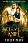 Betrayer's Knife by Noella Royce