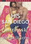 His San Diego Sweetheart by Yahrah St John