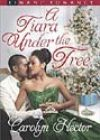 A Tiara Under the Tree by Carolyn Hector