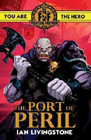 The Port of Peril by Ian Livingstone