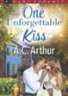 One Unforgettable Kiss by AC Arthur