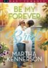Be My Forever Bride by Martha Kennerson