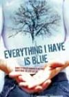 Everything I Have Is Blue, edited by Wendell Ricketts
