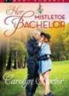 Her Mistletoe Bachelor by Carolyn Hector