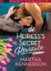 The Heiress's Secret Romance by Martha Kennerson