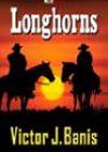 Longhorns by Victor J Banis