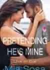 Pretending He's Mine by Mia Sosa