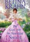 The Girl with the Sweetest Secret by Betina Krahn