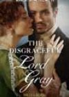 The Disgraceful Lord Gray by Virginia Heath