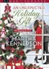 An Unexpected Holiday Gift by Martha Kennerson