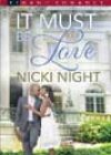 It Must Be Love by Nicki Night