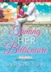 Taming Her Billionaire by Yahrah St John