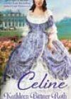 Celine by Kathleen Bittner Roth