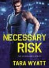 Necessary Risk by Tara Wyatt