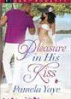 Pleasure in His Kiss by Pamela Yaye