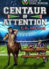 Centaur of Attention by CB Archer