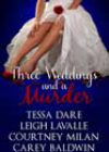 Three Weddings and a Murder by Tessa Dare, Leigh LaValle, Courtney Milan, and Carey Baldwin
