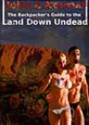 The Backpacker's Guide to the Land Down Undead by John e Normal