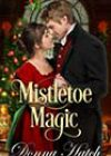 Mistletoe Magic by Donna Hatch