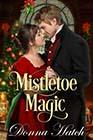 Mistletoe Magic by Donna Hatch
